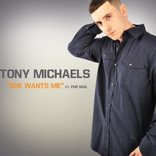 Tony Michael She Wants Me New Sing'e