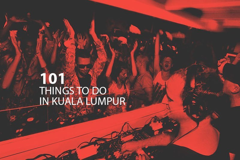 KL Attractions - 101 Things to do in KL 2017
