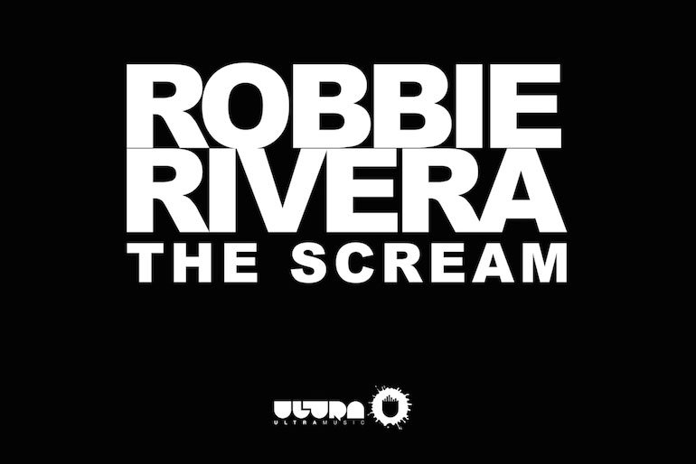 Robbie Rivera The Scream