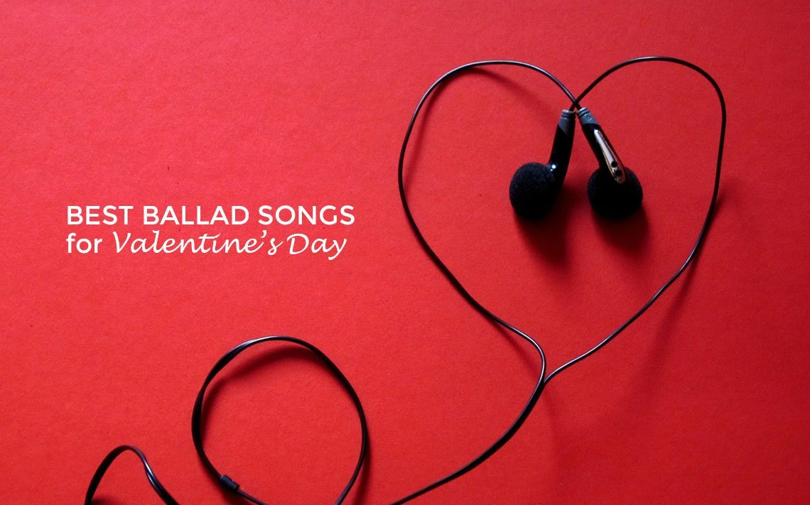 The Best Ballad Songs For Valentine's Day 2019