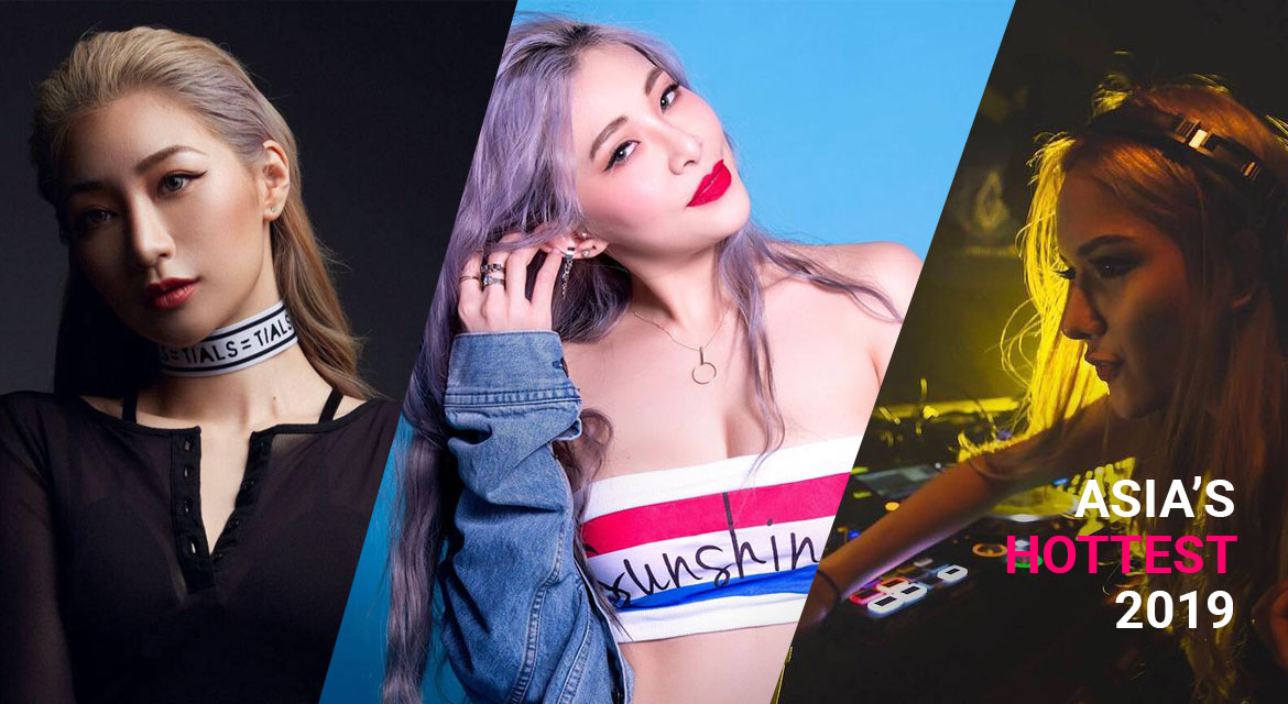 Asia's Top 10 Hottest Female DJs of 2019 Revealed