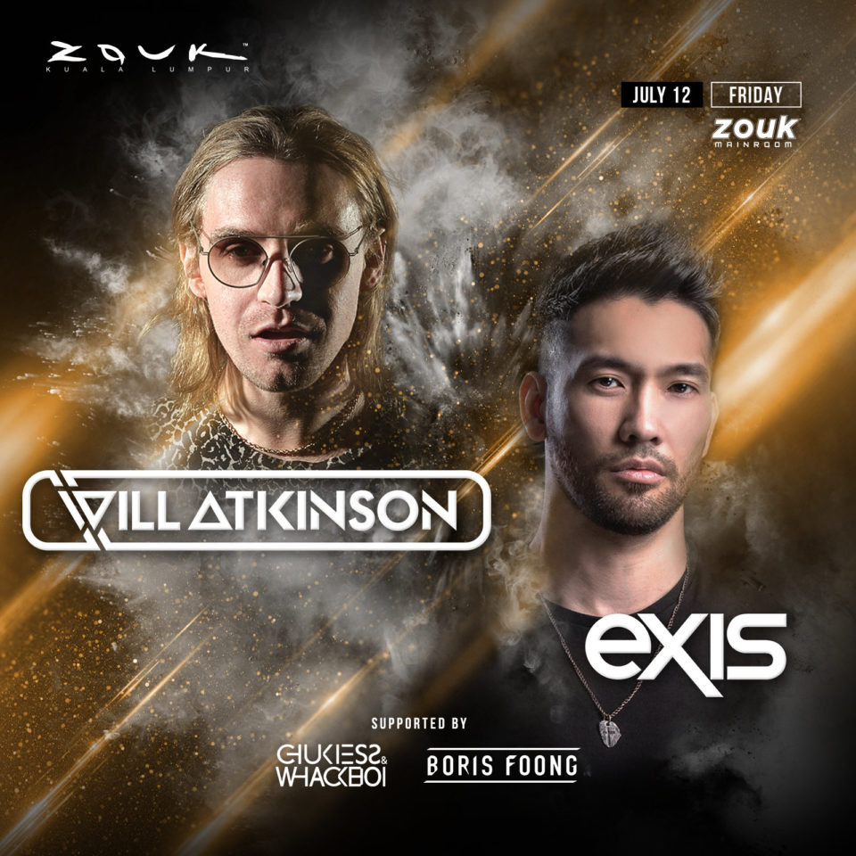 Will Atkinson & Exis @ Zouk KL July 2019