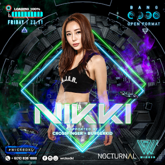 Wicked KL x Nocturnal Pres. DJ Nikki