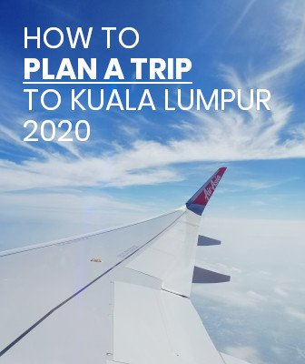 PLan A Trip To KL 2020